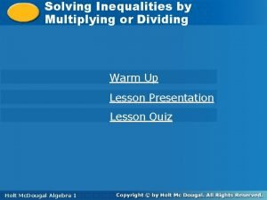 Solving Inequalities by by Multiplying or Dividing Warm