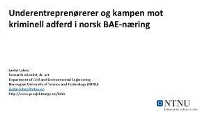 Underentreprenrerer og kampen mot kriminell adferd i norsk