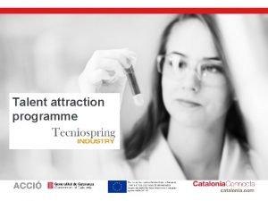 Talent attraction programme The programme FIGURES GOALS ACCI