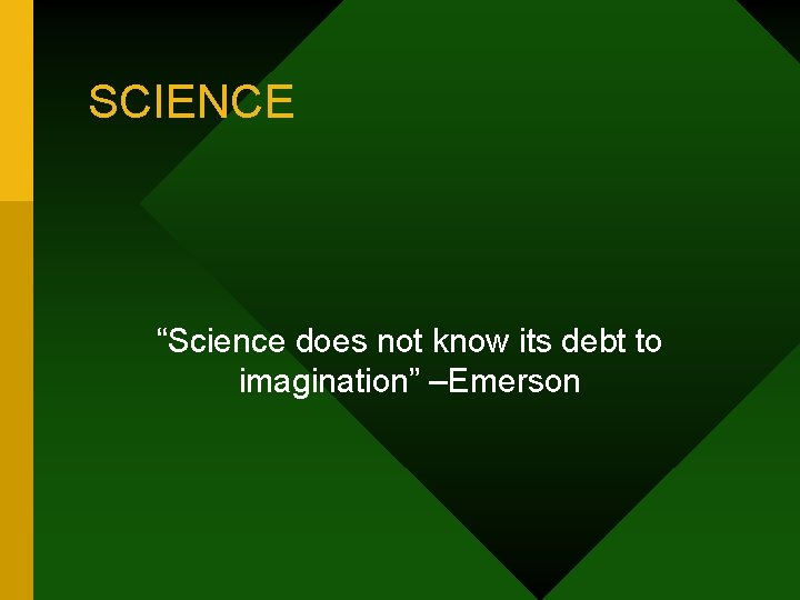 SCIENCE Science does not know its debt to