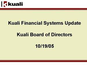 Kuali Financial Systems Update Kuali Board of Directors