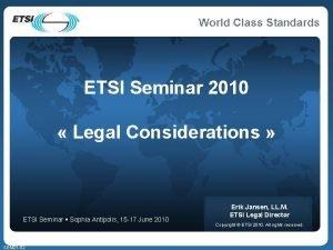 ETSI Seminar 2010 Legal Considerations ETSI Seminar Sophia