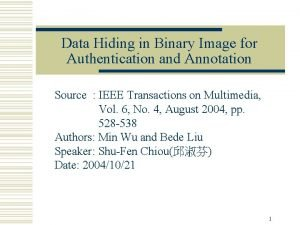 Data Hiding in Binary Image for Authentication and