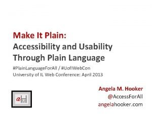 Make It Plain Accessibility and Usability Through Plain