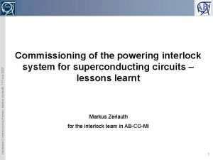 Hardware Commissioning Review Markus Zerlauth 11 th July