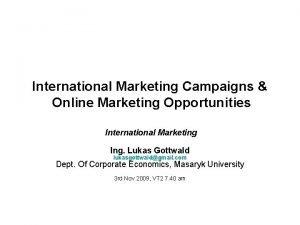 International Marketing Campaigns Online Marketing Opportunities International Marketing