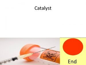 Catalyst End Which tastes the strongest Justify TPS