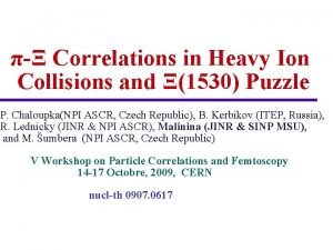 Correlations in Heavy Ion Collisions and 1530 Puzzle