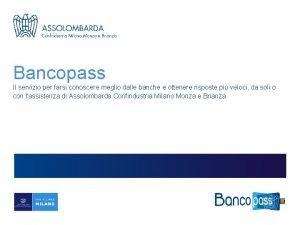 Bancopass Il servizio per farsi conoscere meglio dalle