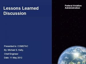 Lessons Learned Discussion Presented to COMSTAC By Michael