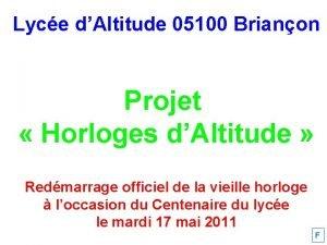 Lyce dAltitude 05100 Brianon Projet Horloges dAltitude Redmarrage
