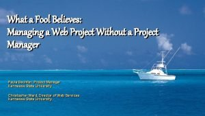What a Fool Believes Managing a Web Project