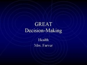 GREAT DecisionMaking Health Mrs Farver Consequences Consequences The