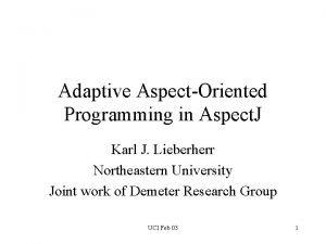 Adaptive AspectOriented Programming in Aspect J Karl J