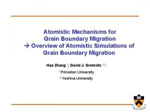 Atomistic Mechanisms for Grain Boundary Migration Overview of