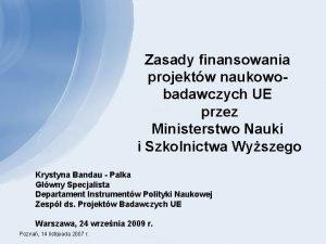 Zasady finansowania projektw naukowobadawczych UE przez Ministerstwo Nauki