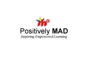 Positively MAD Inspiring Empowered Learning Mind Mapping Page