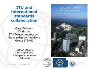 ITU and international standards collaboration ITU at ITU