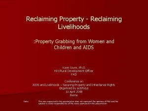 Reclaiming Property Reclaiming Livelihoods Property Grabbing from Women