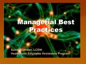 Managerial Best Practices Susan Harnden LCSW Health Point
