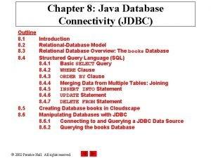 Chapter 8 Java Database Connectivity JDBC Outline 8