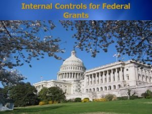 Internal Controls for Federal Grants Internal Controls for
