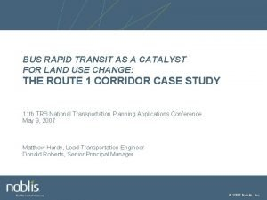 BUS RAPID TRANSIT AS A CATALYST FOR LAND