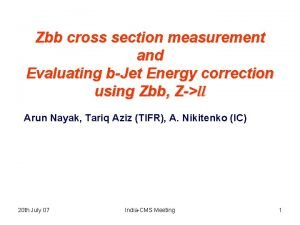 Zbb cross section measurement and Evaluating bJet Energy