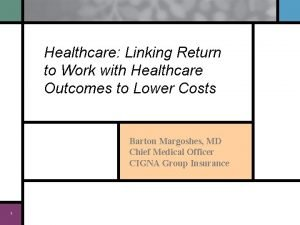 Healthcare Linking Return to Work with Healthcare Outcomes