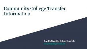 Community College Transfer Information Jean Mc Glaughlin College