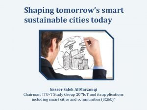 Shaping tomorrows smart sustainable cities today Nasser Saleh