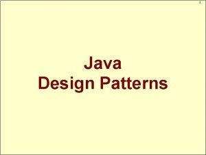 1 Java Design Patterns Java Design Patterns Layered