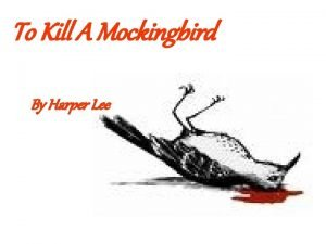 To Kill A Mockingbird By Harper Lee Table