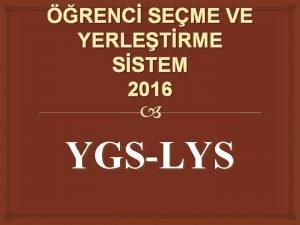RENC SEME VE YERLETRME SSTEM 2016 YGSLYS NVERSTEYE