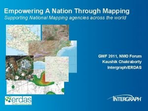 Empowering A Nation Through Mapping Supporting National Mapping