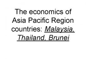 The economics of Asia Pacific Region countries Malaysia