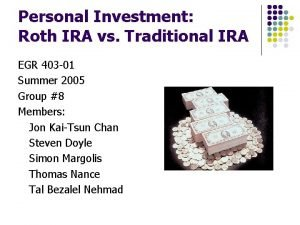 Personal Investment Roth IRA vs Traditional IRA EGR