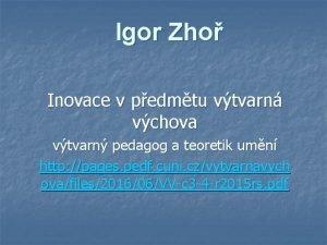 Igor Zho Inovace v pedmtu vtvarn vchova vtvarn