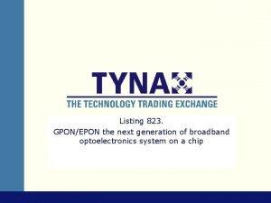 Listing 823 GPONEPON the next generation of broadband