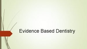 Evidence Based Dentistry Hierachy of Evidence Systematic review