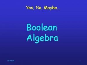 Yes No Maybe Boolean Algebra 9162020 1 Boolean