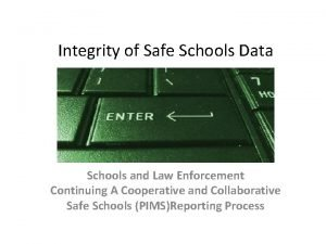 Integrity of Safe Schools Data Schools and Law