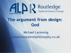 The argument from design God Michael Lacewing enquiriesalevelphilosophy