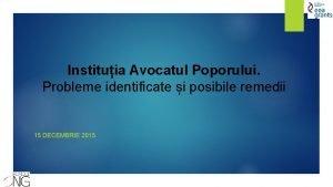 Instituia Avocatul Poporului Probleme identificate i posibile remedii
