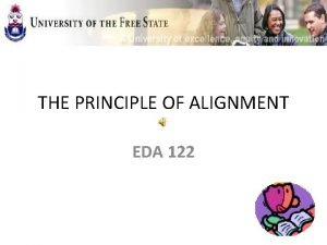 THE PRINCIPLE OF ALIGNMENT EDA 122 ALIGNMENT OUTCOMES