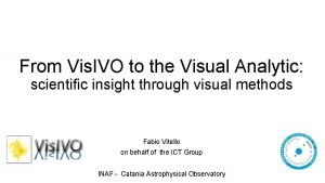 From Vis IVO to the Visual Analytic scientific