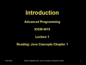 Introduction Advanced Programming ICOM 4015 Lecture 1 Reading