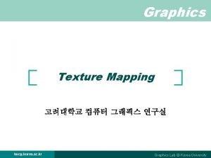 Graphics Texture Mapping kucg korea ac kr Graphics