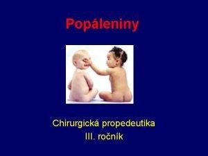 Popleniny Chirurgick propedeutika III ronk Poplenina definice Poruen