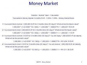 Money Market Solution Market Taker Calculation Transactions Money